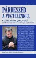 Bővebben: Párbeszéd a Végtelennel - Böjte Csaba testvér előadása és könyvbemutatója