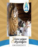 Bővebben: Lenyűgözően szép kiadvánnyal emlékezik az erdélyi magyar egyház Ferenc pápa csíksomlyói látogatására