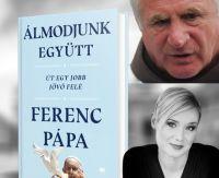 Bővebben: Álmodjunk együtt - Rendhagyó könyvbemutató Böjte Csabával és Finy Petrával